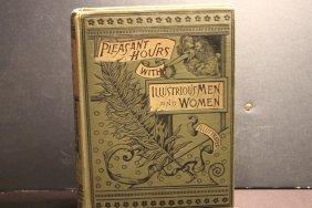 Pleasant Hours W/ Illustrious Men & Women 1885 By
