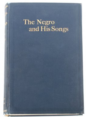 The Negro And His Songs By Howard Odum 1925 1st Ed