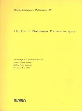"""NASA Book """"The Use Of Nonhuman Primates In Space"""" 19"""