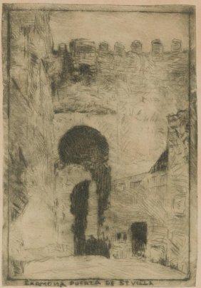 "Jose Arpa (1858-1952), ""puerta De Sevilla"", Etching"