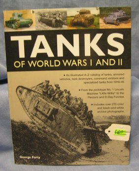 Tanks Of Wwi And Wwii By George Forty