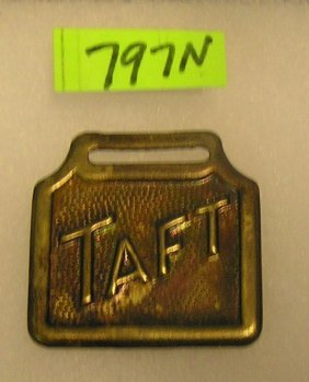President Wm Taft Campaign Brass Watch Fob