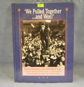 We Pulled Together & Won Wwii Pictorial Book