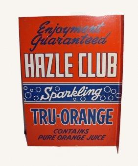 Hazle Club Tru-orange Sign