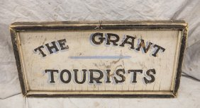 """Painted Wood Trade Sign, """"the Grant Tourists"""", 35-3/4"""""""