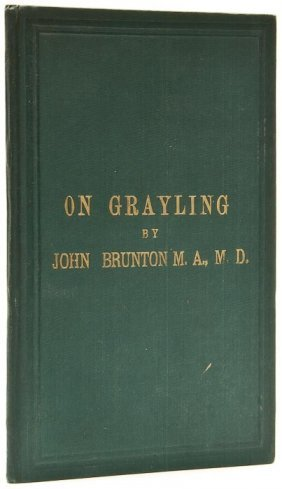Brunton (John) On Grayling. A Paper...read To The