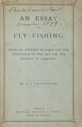 Chatterton (G.J.) An Essay On Fly-Fishing