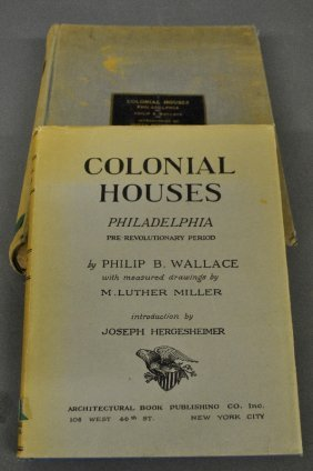 Books – Wallace, Colonial Houses Of Philadelphia, New