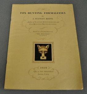 Book – Reeve, Stanley J., Fox Hunting Formalities,