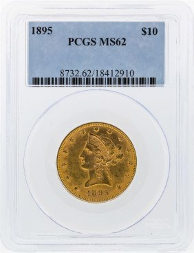 1895 $10 Liberty Head Eagle Gold Coin Pcgs Graded Ms62