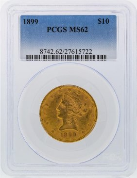 1899 $10 Liberty Head Gold Coin Pcgs Graded Ms62