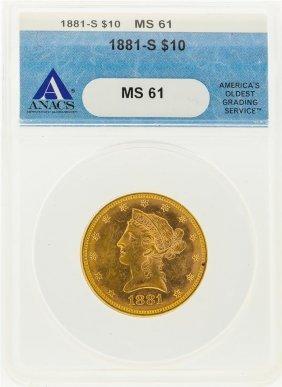 1881-s $10 Liberty Head Eagle Gold Coin Anacs Ms61