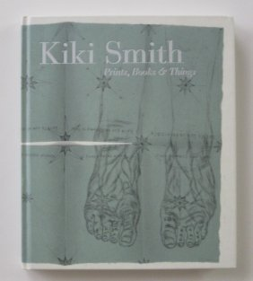 Weitman- Kiki Smith: Prints Books And Things