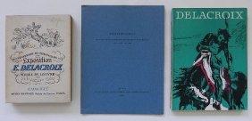 3 Exhibition Catalogs On E. Dealcroix