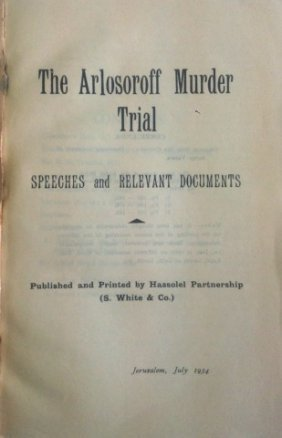 The Arlosoroff Murder Trial -speeches And Relevant