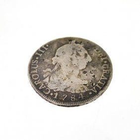 1784 Eight Reales First Silver Dollar Coin - Investment