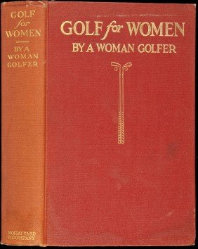 Golf For Women, By A Woman Golfer 1916