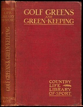 Horace Hutchinson, Golf Greens & Green-Keeping