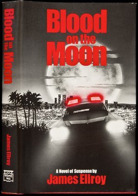 Blood On The Moon Ellroy's 3rd Novel