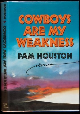 Pam Houston Cowboys Are My Weakness Signed