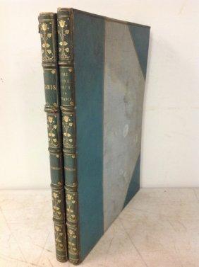 (2) 19th C Books On Paris, Paris In Old And Present