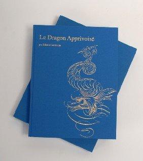 Lorenceau, Etienne. Le Dragon Apprivois�. Paris, 1