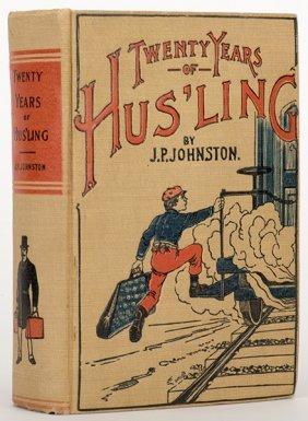 Johnston, J.p. Twenty Years Of Hus'ling. Chicago: