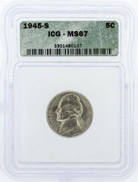 1945-s Icg Graded Ms67 Jefferson Nickel Coin