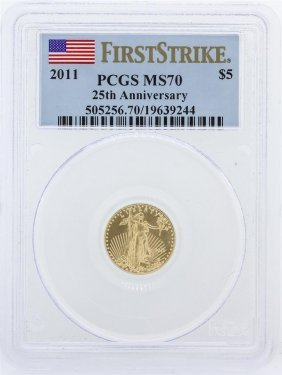 2011 $5 Pcgs Ms70 25th Anniversary First Strike